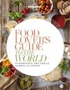 Food Lovers Guide To The World