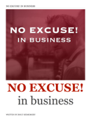 No Excuse! in business