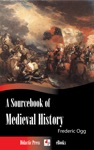 A Sourcebook Of Medieval History