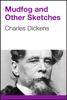 Charles Dickens - Mudfog and Other Sketches artwork