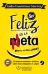 Ser Feliz Es La Meta