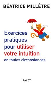 Exercices pratiques pour utiliser votre intuition en toutes circonstances La couverture du livre martien