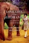 Love Life And Elephants