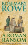 A Roman Ransom A Libertus Mystery Of Roman Britain Book 8