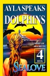 Ayla Speaks To Dolphins - Book 4 - Ship Of Secrets