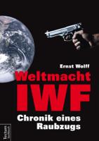 Ernst Wolff - Weltmacht IWF artwork