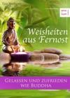 Weisheiten Aus Fernost Gelassen Und Zufrieden Wie Buddha
