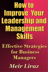 How to Improve Your Leadership and Management Skills: Effective Strategies for Business Managers Book Review