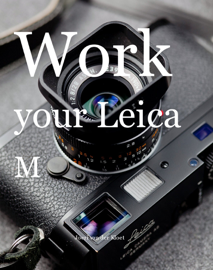 Work Your Leica