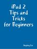 Jingting Liu - iPad 2 Tips and Tricks for Beginners artwork