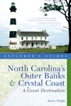 Explorers Guide North Carolinas Outer Banks  Crystal Coast A Great Destination Second Edition  Explorers Great Destinations