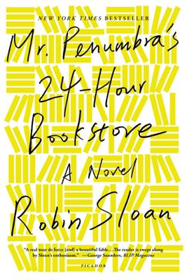 Robin Sloan - Mr. Penumbra's 24-Hour Bookstore book