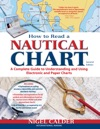 How To Read A Nautical Chart 2nd Edition Includes ALL Of Chart 1  A Complete Guide To Using And Understanding Electronic And Paper Charts