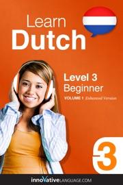 LEARN DUTCH - LEVEL 3: BEGINNER  (ENHANCED VERSION)