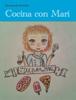 Yolanda Villoria Martin, Maricarmen Villoria Martin & Laura Montero Villoria - Cocina con Mari ilustraciГіn