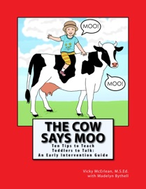 The Cow Says Moo Ten Tips To Teach Toddlers To Talk An Early Intervention Guide