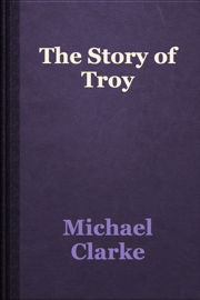 The Story of Troy