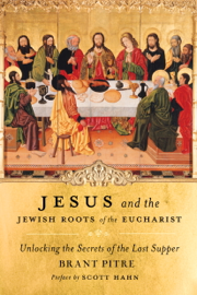 Jesus and the Jewish Roots of the Eucharist book