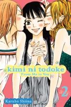 Kimi Ni Todoke: From Me To You, Vol. 2