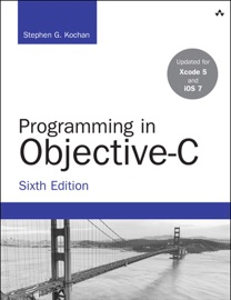 Programming in Objective-C, 6/e - Stephen G. Kochan