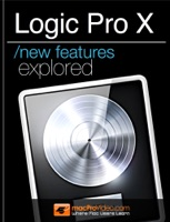 Logic Pro X New Features Explored