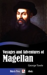 Voyages And Adventures Of Magellan Illustrated