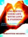 Enlighten Your Life With Love  PassionGenerate Your Hidden Energy Generate Your Inner PowerTeaches You Lifelovehopessuccesshappinessself-esteemself-believeself-confidence  Self-realizations