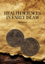 Health Sciences In Early Islam – Volume 1
