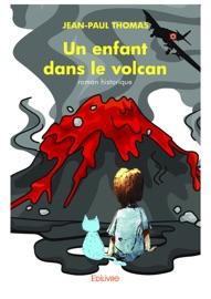 Un Enfant Dans Le Volcan