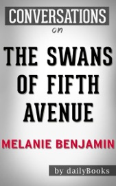 The Swans of Fifth Avenue: A Novel By Melanie Benjamin  Conversation Starters - Daily Books Book