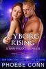 Cyborg Rising (Star Pilot Series, Book 3)