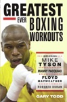 Greatest Ever Boxing Workouts - Including Mike Tyson Manny Pacquiao Floyd Mayweather Roberto Duran