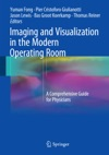 Imaging And Visualization In The Modern Operating Room