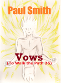 Vows (To Walk the Path 26)