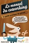 Le Manuel Du Coworking Le Guide Pratique Du Grant