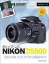 David Buschs Nikon D5500 Guide To Digital SLR Photography