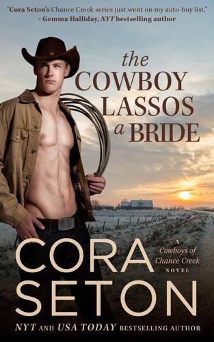 Cora Seton - The Cowboy Lassos a Bride
