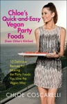 Chloes Quick-and-Easy Vegan Party Foods From Chloes Kitchen