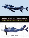 Martin Model 262 Convoy Fighter The Naval VTOL Turboprop Project Of 1950