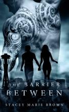 The Barrier Between (Collector Series # 2)