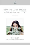 How To Look Young With Minimum Effort