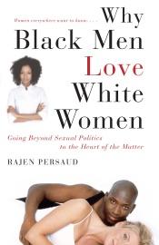 WHY BLACK MEN LOVE WHITE WOMEN