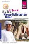 Reise Know-How KulturSchock Kleine Golfstaaten Und Oman Qatar Bahrain Oman Und Vereinigte Arabische Emirate