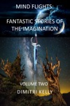 Mind Flights Fantastic Stories Of The Imagination Volume Two