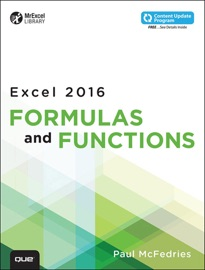 Excel 2016 Formulas and Functions (Includes Content Update Program) - Paul McFedries