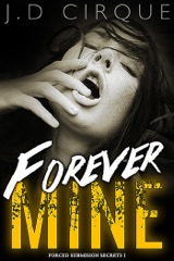 Forever Mine (Forced Submission Secrets)