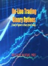 On-Line Trading Binary Options A Book For Beginners In Binary Option Trading