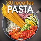 Pasta: 30 recettes