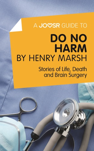 Joosr - A Joosr Guide to... Do No Harm by Henry Marsh