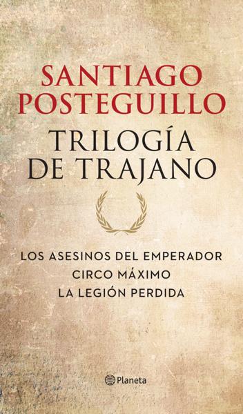Trilogía de Trajano (pack) by Santiago Posteguillo